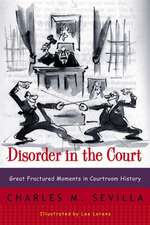 Disorder in the Court – Great Fractured Moments in  Courtroom History Rei