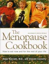 The Menopause Cookbook – How to Eat Now & for the Rest of Your Life