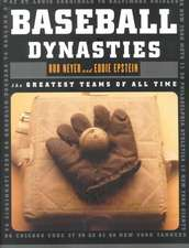 Baseball Dynasties – The Greatest Teams of All Time