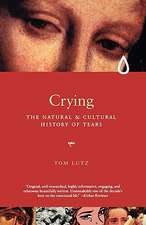 Crying – A Natural & Cultural History of Tears