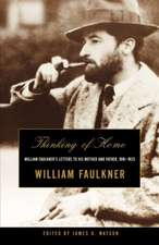 Thinking of Home – William Faulkner′s Letters to His Mother & Father, 1918–1925