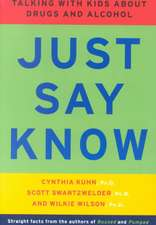Just Say Know – Talking With Kids About Drugs & Alcohol