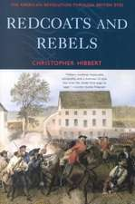 Redcoats and Rebels – The American Revolution Through British Eyes