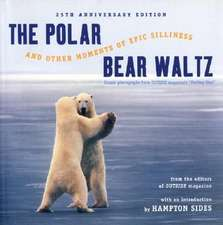 The Polar Bear Waltz and Other Moments of Epic S – Comic Classics from Outside Magazine`s