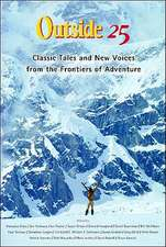 Outside 25 – Classic Tales & New Voices from the Frontiers of Adventure