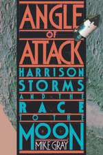 Angle of Attack – Harrison Storms and the Race to the Moon