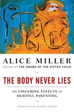 The Body Never Lies – The Lingering Effects of Hurtful Parenting