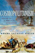Cosmopolitanism – Ethics in a World of Strangers
