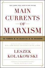 Main Currents of Marxism – The Founders, The Golden Age, The Breakdown