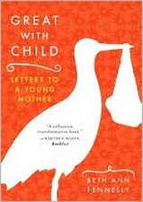 Great with Child – Letters to a Young Mother