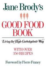 Jane Brody's Good Food Book:  Living the High-Carbohydrate Way