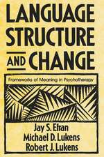 Language Structure and Change – Frameworks of Meaning in Psychotherapy