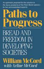 Paths to Progress – Bread and Freedom in Developing Societies