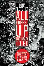 All Hopped Up and Ready to Go – Music from the Streets of New York 1927–77