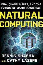 Natural Computing – DNA, Quantum Bits, and the Future of Smart Machines