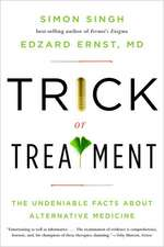 Trick or Treatment – The Undeniable Facts about Alternative Medicine