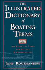 The Illustrated Dictionary of Boating Terms:  2000 Essential Terms for Sailors and Powerboaters