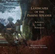 Landscapes of the Passing Strange – Reflections from Shakespeare