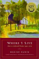 Where I Live – New and Selected Poems 1990–2010