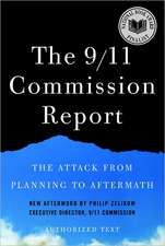 The 9/11 Commission Report – The Attack from Planning to Aftermath