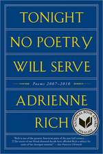 Tonight No Poetry Will Serve – Poems 2007–2010