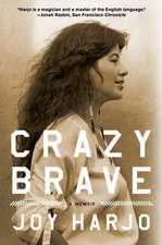 Crazy Brave – A Memoir