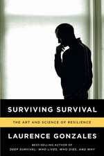 Surviving Survival – The Art and Science of Resilience