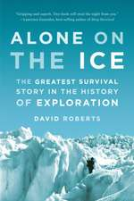 Alone on the Ice – The Greatest Survival Story in the History of Exploration