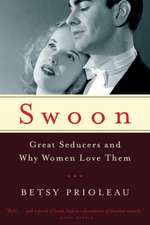 Swoon – Great Seducers and Why Women Love Them