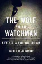 The Wolf and the Watchman – A Father, a Son, and the CIA