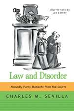 Law and Disorder – Absurdly Funny Moments from the  Courts
