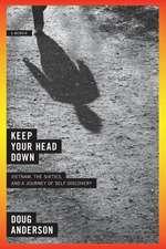 Keep Your Head Down:  A Memoir