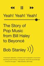 Yeah! Yeah! Yeah! – The Story of Pop Music from Bill Haley to Beyoncé