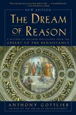 The Dream of Reason – A History of Western Philosophy from the Greeks to the Renaissance