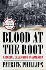 Blood at the Root – A Racial Cleansing in America