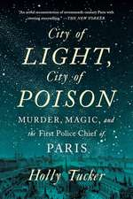City of Light, City of Poison – Murder, Magic, and the First Police Chief of Paris