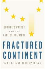 Fractured Continent – Europe`s Crises and the Fate of the West