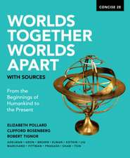 Worlds Together, Worlds Apart with Sources with Ebook, InQuizitive, and History Skills Tutorials