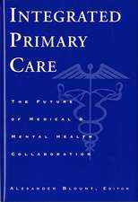 Integrated Primary Care – The Future of Medical & Mental Health Collaboration