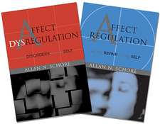 Affect Regulation and the Repair of the Self and Affect Dysregulation and Disorders of the Self Two–Book Set