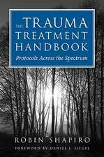 The Trauma Treatment Handbook – Protocols Across the Spectrum