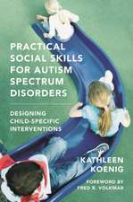 Practical Social Skills for Autism Spectrum Disorders – Designing Child–Specific Interventions