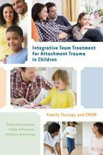 Integrative Team Treatment for Attachment Trauma in Children – Family Therapy and EMDR
