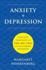 Anxiety + Depression – Effective Treatment of the Big Two Co–Occurring Disorders