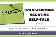 More Transforming Negative Self–Talk – Practical, Effective Exercises