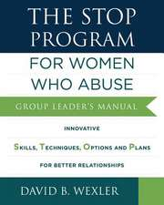 The STOP Program: For Women Who Abuse – Group Leader`s Manual