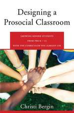 Designing a Prosocial Classroom – Fostering Collaboration in Students from PreK–12 with the Curriculum You Already Use