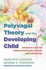 Polyvagal Theory and the Developing Child – Systems of Care for Strengthening Kids, Families, and Communities