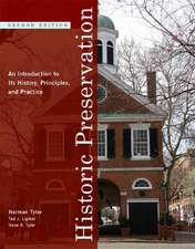 Historic Preservation – An Introducation to its History, Principles and Practice 2e