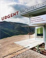 Urgent Architecture – 40 Sustainable Housing Solutions for a Changing World